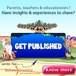 Parents, teachers and educationists! Have insights and experiences to share? Get Published 